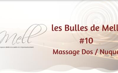 Les Bulles de Mell #10 – Massage Dos / Nuque
