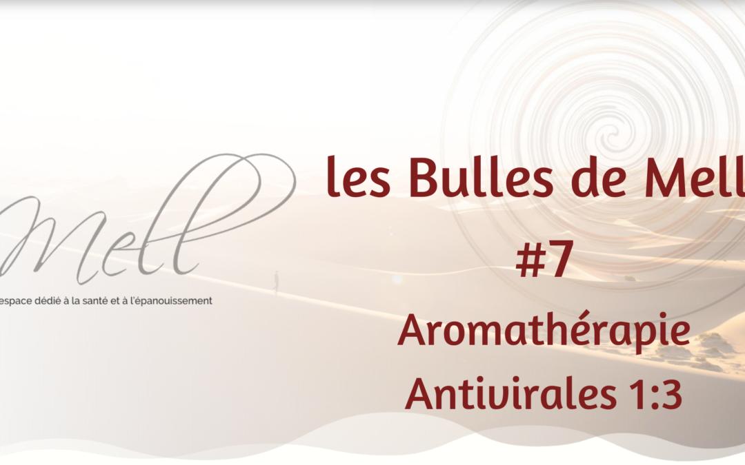 Les Bulles de Mell #7 – Aromathérapie Antivirales 1:3
