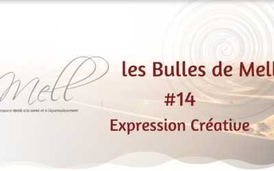 Les Bulles de Mell #14 – Expression Créative par l'Atelier des Possibles